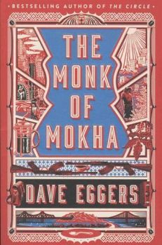 The Monk of Mokha (Dave Eggers)