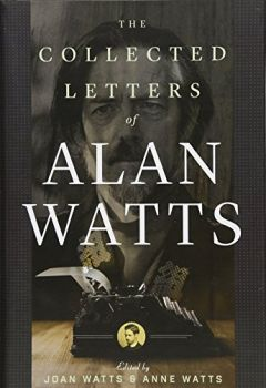 The Collected Letters of Alan Watts (Alan Watts)
