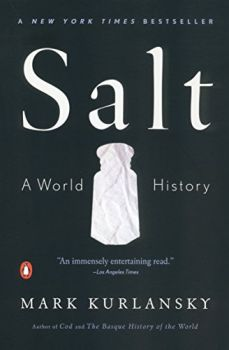 Salt: A World History (Mark Kurlansky)