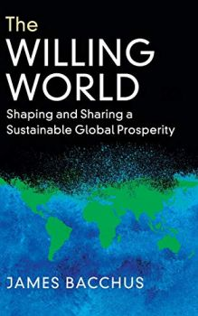 The Willing World: Shaping and Sharing a Sustainable Global Prosperity (James Bacchus)