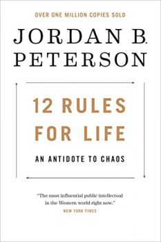 12 Rules for Life: An Antidote to Chaos (Jordan B. Peterson)