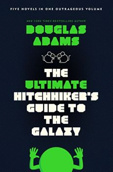The Ultimate Hitchhiker's Guide to the Galaxy: Five Novels in One Outrageous Volume (Douglas Adams)