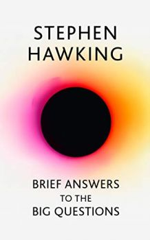 Brief Answers to the Big Questions (Stephen Hawking)